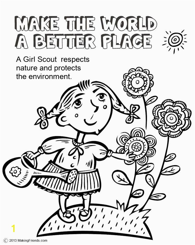 Girl Scouts Make the World a Better Place This coloring page will help the girls remember to do their part to make the world a better place