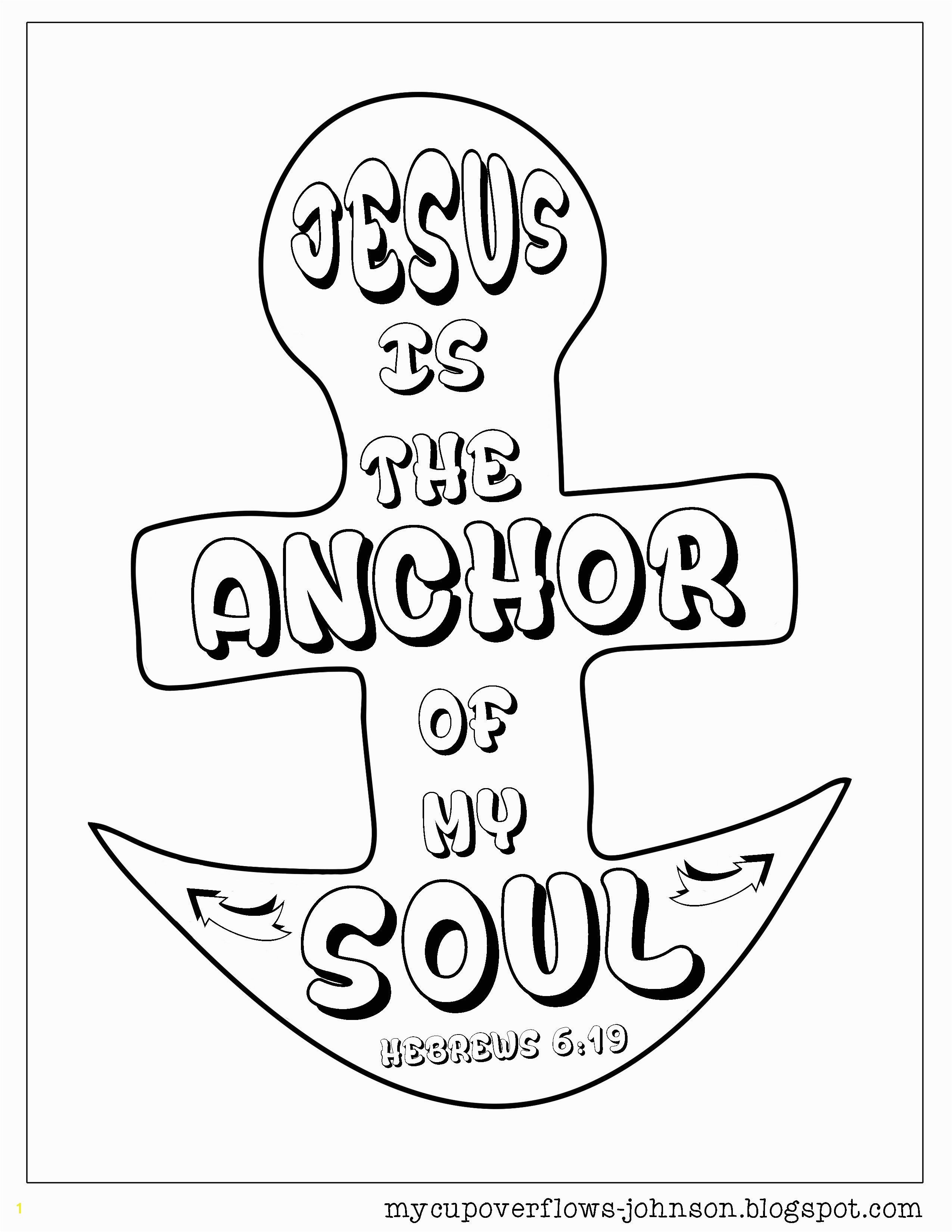 My Cup Overflows Jesus is the anchor of my soul Hebrews 6 19 coloring page