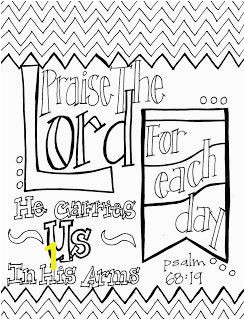 "Free printable scripture coloring page ""Praise the Lord for each day he carries us in his arms "" Psalm 68 19"