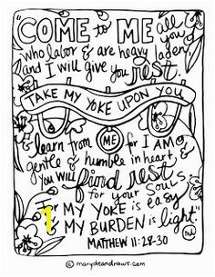 "Matthew "" e to me all you who are weary and heavy laden and I will give you rest"" Bible verse coloring page scripture"