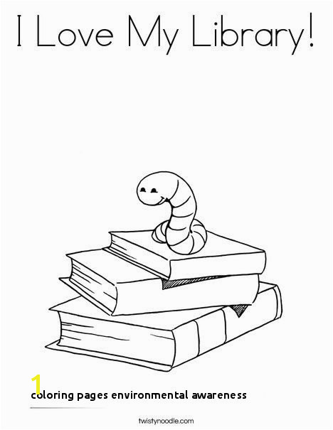 Coloring Pages Environmental Awareness I Love My Library Coloring Page Twisty Noodle