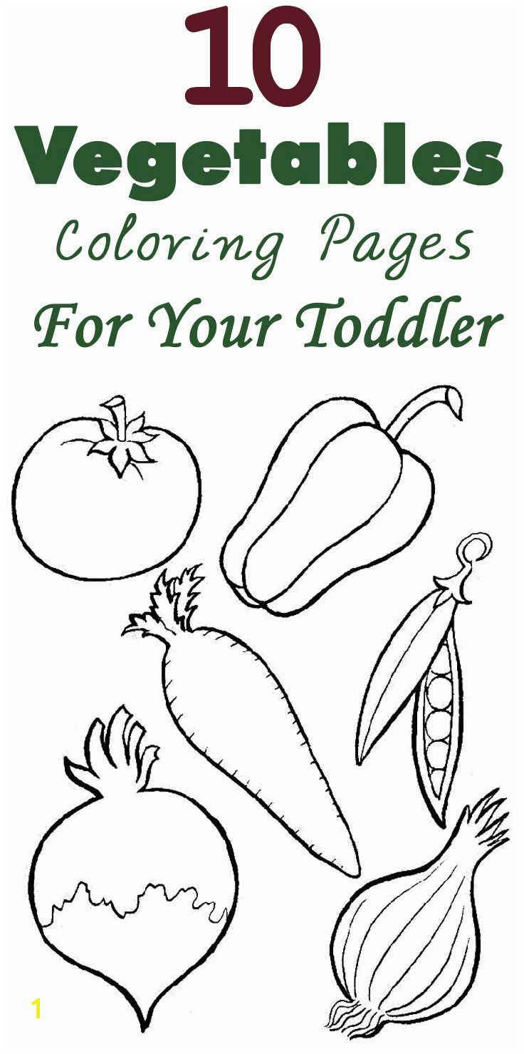 10 Ve ables Coloring Pages For Your Toddler Ve able Coloring Pages Preschool Activities Nutrition Activities