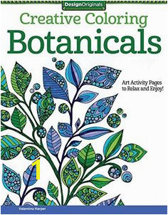 Creative Coloring Botanicals Art Activity Pages to Relax and Enjoy Relax Craft Supplies