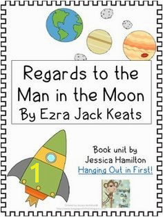 Regards to the Man on the Moon Book Unit FREE SAMPLE prehension Connection · Ezra Jack Keats Ideas