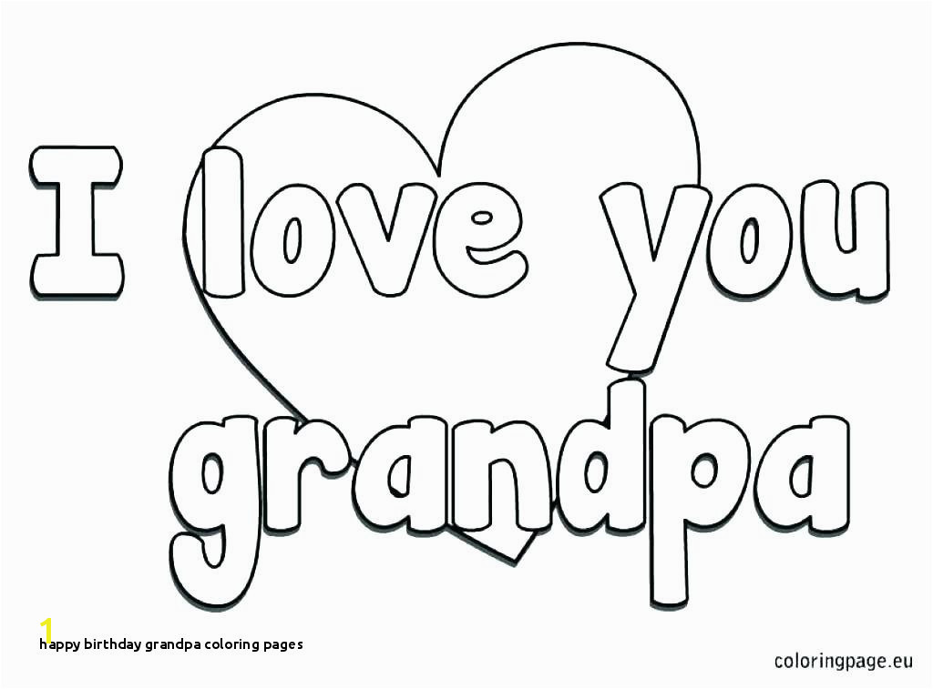 Happy Birthday Coloring Sheets Grandpa Pages P – aziao win