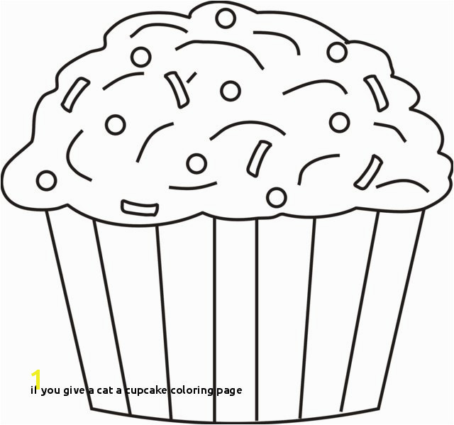 cupcake coloring pages cupcake coloring pages from if you give a cat
