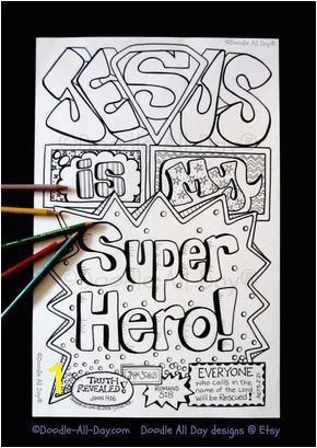 This 8 5 x 11 b&w Jesus is my Superhero INSTANT es in pdf format for you to print on your own printer with your own 8 5x11 paper