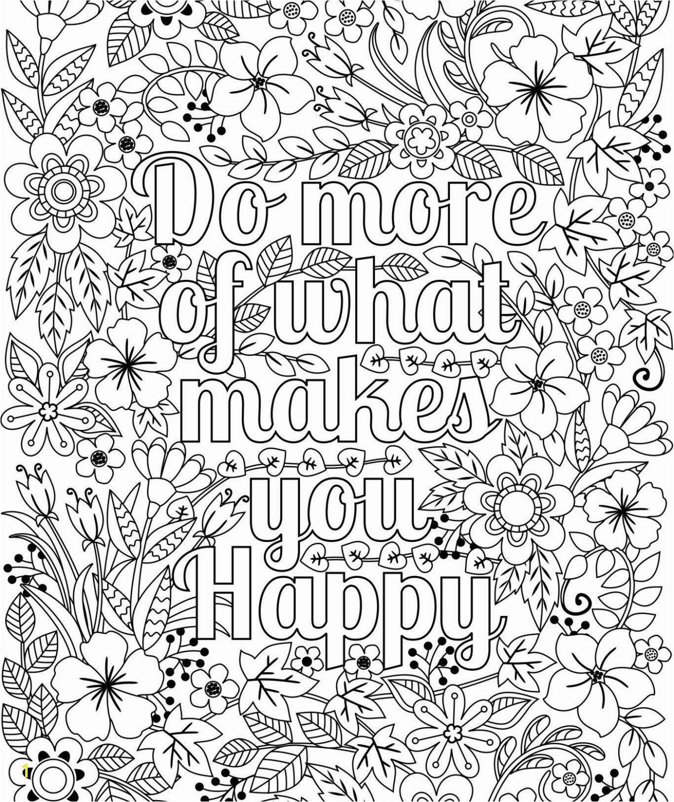Do more of what makes you happy coloringpage happy Flower Colouring Pages