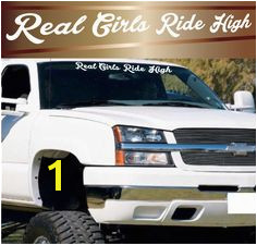 Real Girls Ride High Windshield Decal Banner Window Decal Vinyl Decal Truck Decal