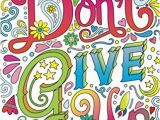 Creative Coloring Inspirations Art Activity Pages to Relax and Enjoy Amazon Adult Coloring Books Good Vibes Dont Give Up Motivate
