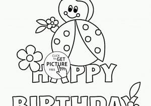Happy Birthday Coloring Pages for Girls Happy Birthday Card with Ladybug Coloring Page for Kids
