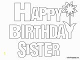 Happy Birthday Coloring Pages Printable Happy Birthday Sister