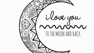 Love You to the Moon and Back Coloring Page I Love You to the Moon and Back Hand Drawn Colouring