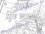 Music is My Life Coloring Pages without Music Life Would Be A Mistake Colouring Page