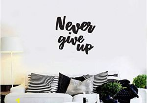 Peel Off Wall Murals Amazon Never Give Up Motivational Quote Wall Art Decal 19