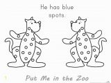 Put Me In the Zoo Printable Coloring Pages Put Me In the Zoo Coloring Pages Blue Spots Free
