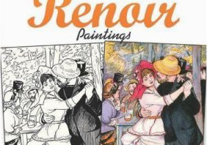 Renoir Coloring Pages Dover Masterworks Color Your Own Renoir Paintings by Mar