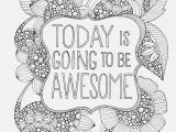 Today is Going to Be Awesome Coloring Page Free Printable Coloring Pages for Adults Advanced Printable Free